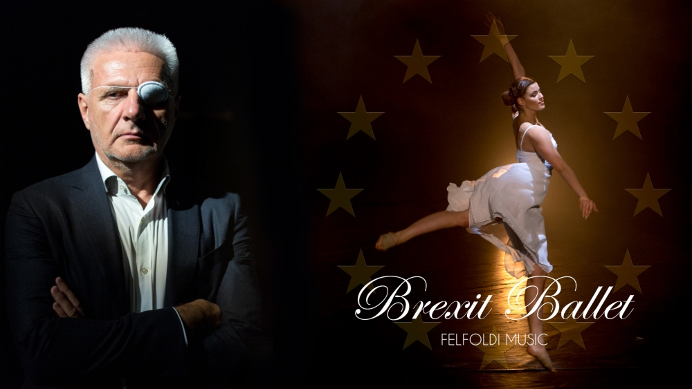 Felfoldi Music released the Real Breaxit Ballet